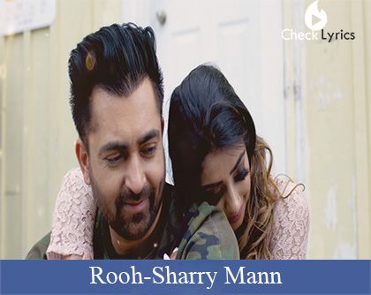 Rooh Lyrics | Sharry Mann