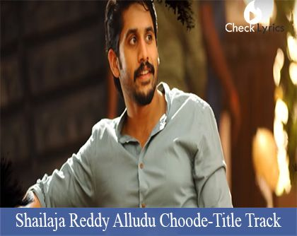 Shailaja Reddy Alludu Choode Song Lyrics