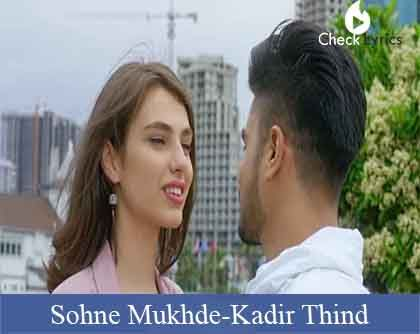 Sohne Mukhde Lyrics | Kadir Thind