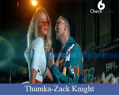 Thumka Lyrics | Zack Knight
