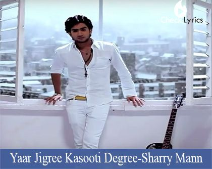 Yaar Jigree Kasooti Degree Lyrics | Sharry Mann