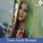 Yaari Lyrics | Aarsh Benipal