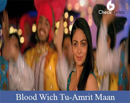 Blood Wich Tu Lyrics | Amrit Maan
