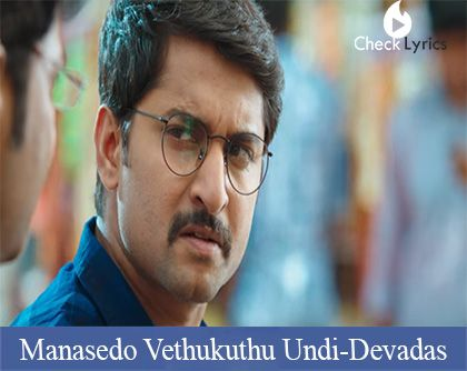 Manasedo Vethukuthu Undi Song Lyrics