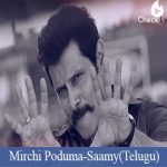 Mirchi Poduma Lyrics