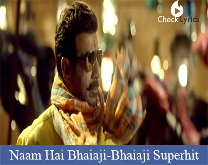 Naam Hai Bhaiaji Lyrics