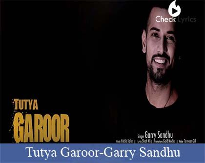 Tutya Garoor Lyrics | Garry Sandhu