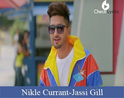 Nikle Currant Lyrics | Jassi Gill | Neha Kakkar