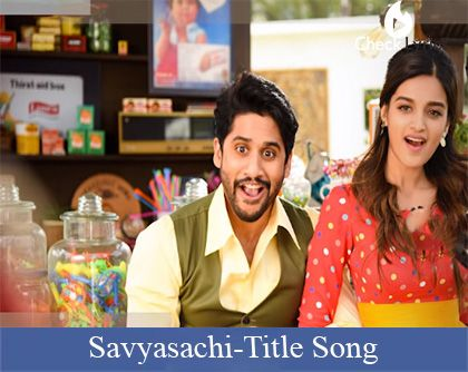 Savyasachi Title Song Lyrics-Song of Savyasachi