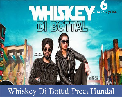 Whiskey Di Bottal Lyrics | Preet Hundal | Jasmine Sandlas
