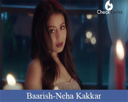 Baarish Lyrics | Neha Kakkar