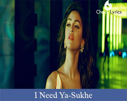 I Need Ya Lyrics | Sukhe
