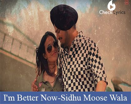 I'm Better Now Lyrics | Sidhu Moose Wala