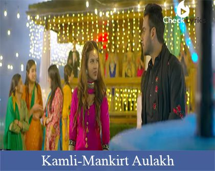 Kamli Lyrics | Mankirt Aulakh