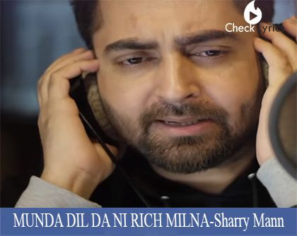 MUNDA DIL DA NI RICH MILNA Lyrics | Sharry Mann