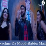 Nachne Da Mood Lyrics | Babbu Maan