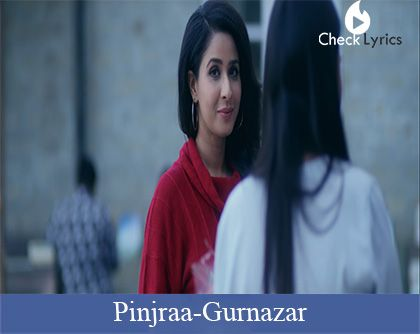 Pinjraa Lyrics | Gurnazar
