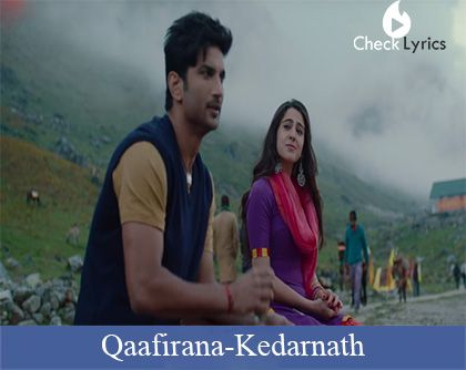 Qaafirana Song Lyrics - Kedarnath