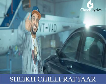 Sheikh Chilli Lyrics | Raftaar
