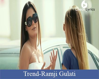 Trend Lyrics | Ramji Gulati
