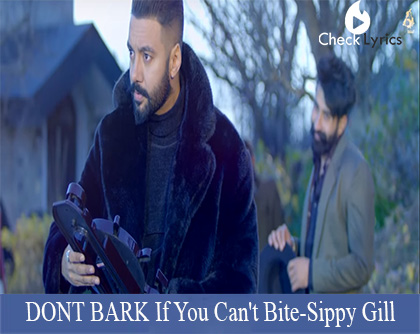 DONT BARK If You Can't Bite Lyrics | Sippy Gill