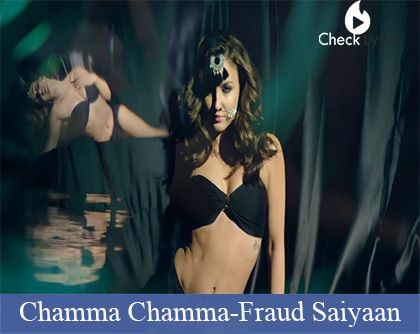 Chamma Chamma Lyrics | Fraud Saiyaan