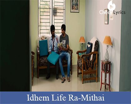 Idhem Life Ra Song Lyrics