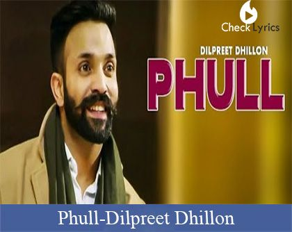 Phull Lyrics | Dilpreet Dhillon