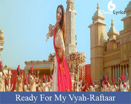 READY FOR MY VYAH LYRICS | Raftaar | Deep Kalsi
