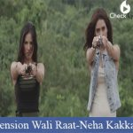 Tension Wali Raat Lyrics | Neha Kakkar | Sunny Leone
