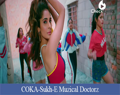 COKA Lyrics | Sukh-E Muzical Doctorz