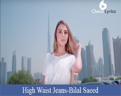 High Waist Jeans Lyrics | Bilal Saeed