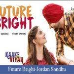 Future Bright Lyrics | Jordan Sandhu