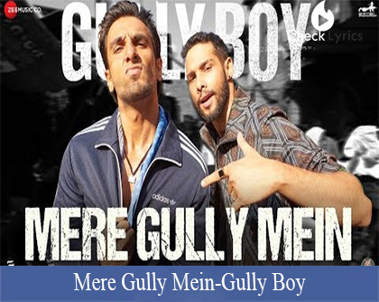 Mere Gully Mein Lyrics - Gully Boy