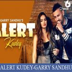 ALERT KUDEY Lyrics | GARRY SANDHU