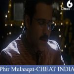 Phir Mulaaqat Lyrics - Cheat iNDIA