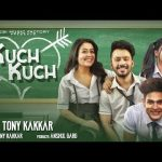 Kuch Kuch Lyrics | Tony Kakkar