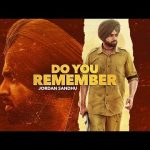 Do You Remember Lyrics | Jordan Sandhu