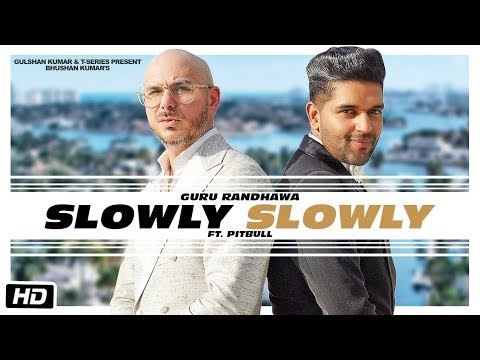 Slowly Slowly Lyrics | Guru Randhawa ft. Pitbull